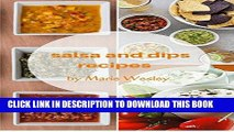 Ebook Salsa, Sauces and Dips Recipes: 30-Easy-to-Make Delicious and Mouthwatering Salsa and Dips