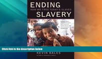 Big Deals  Ending Slavery: How We Free Today s Slaves  Best Seller Books Most Wanted