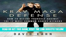 [READ] EBOOK Krav Maga Defense: How to Defend Yourself Against the 12 Most Common Unarmed Street
