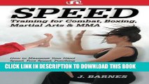Read Now Speed Training for Combat, Boxing, Martial Arts, and MMA: How to Maximize Your Hand