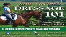 Read Now Jane Savoie s Dressage 101: The Ultimate Source of Dressage Basics in a Language You Can