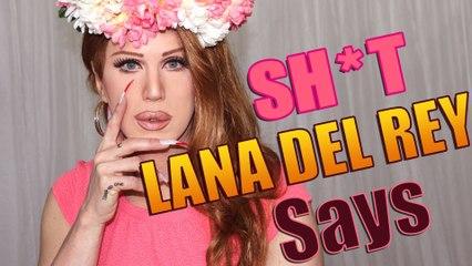 Shit Lana Del Rey Says (Lana Del Rey dice... chorradas) | Charlie Hides Español