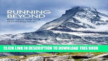 Read Now Running Beyond: Epic Ultra, Trail and Skyrunning Races PDF Online