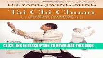 Read Now Tai Chi Chuan Classical Yang Style: the Complete Form and Qigong Download Online