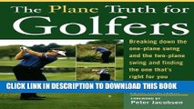 Read Now The Plane Truth for Golfers: Breaking Down the One-plane Swing and the Two-Plane Swing