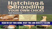 [EBOOK] DOWNLOAD Hatching   Brooding Your Own Chicks: Chickens, Turkeys, Ducks, Geese, Guinea Fowl