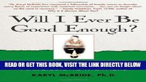 [FREE] EBOOK Will I Ever Be Good Enough?: Healing the Daughters of Narcissistic Mothers BEST