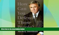 Big Deals  How Can You Defend Those People?  Full Ebooks Most Wanted