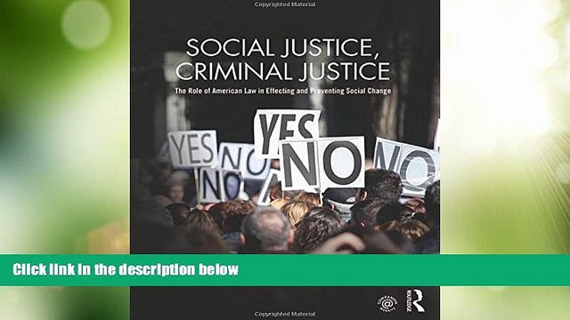 Big Deals  Social Justice, Criminal Justice: The Role of American Law in Effecting and Preventing