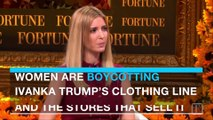 Women are boycotting Ivanka Trump's clothing brand