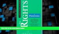 Big Deals  The Rights of Prisoners, Fourth Edition: A Comprehensive Guide to Prisoners  Legal