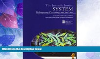 Big Deals  Juvenile Justice System: Delinquency, Processing,   the Law  Full Read Most Wanted