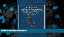 Big Deals  Evidence, A Concise Comparison of the Federal Rules with the California Code, 2015