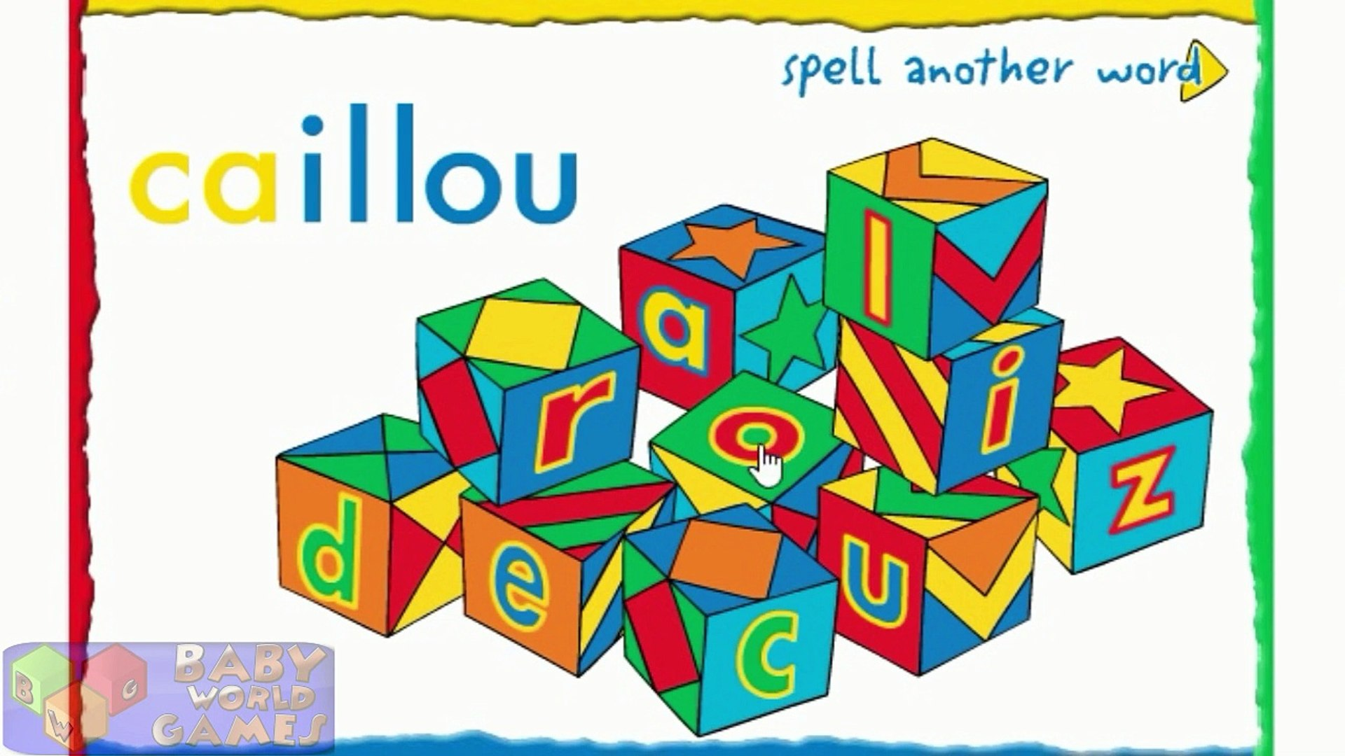 → Spelling with Caillou (EDUCATION Video Game For Kids)