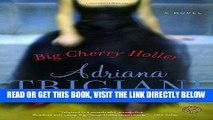[READ] EBOOK Big Cherry Holler: A Novel (Ballantine Reader s Circle) BEST COLLECTION