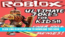[Free Read] Roblox: Ultimate Jokes   Memes for Kids! Over 100+ Hilarious Clean Roblox Jokes!
