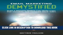 [Free Read] Email Marketing Demystified: Build a Massive Mailing List, Write Copy that Converts