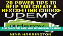 [Free Read] 20 Power Tips To Help You Create A Bestselling Course On Udemy Free Online