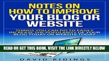 [Free Read] Notes on how to improve your blog or website: Things you can do easily to increase the