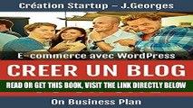 [Free Read] Créer un blog ou un site e-commerce avec WordPress (On Business Plan) Full Download