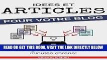 [Free Read] Idées et Articles pour votre BLOG: Trouvez 50+ idées dès ce soir et rédigez vos