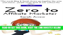[Free Read] Zero to Affiliate Marketer: Making some extra money with affiliate marketing (Blogging