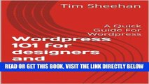 [Free Read] Wordpress 101 for designers and developers: A Quick Guide For Wordpress Full Online
