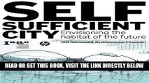 [Free Read] The Self-Sufficient City: Internet has changed our lives but it hasn t changed our