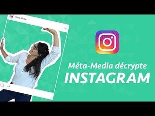 Méta-Media décrypte : Instagram