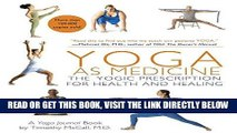 Best Seller Yoga as Medicine: The Yogic Prescription for Health and Healing Free Read