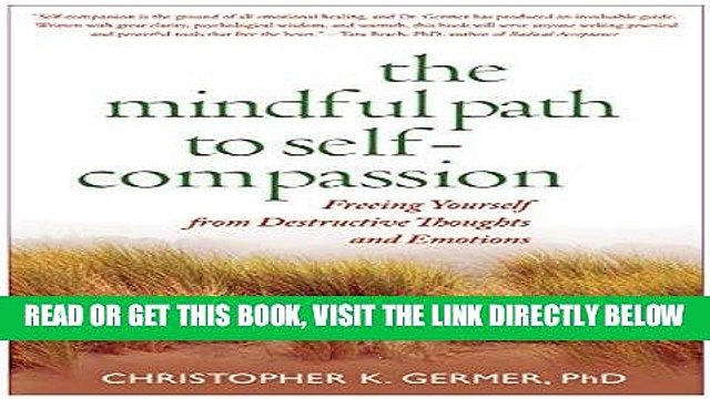 Ebook The Mindful Path to Self-Compassion: Freeing Yourself from Destructive Thoughts and Emotions
