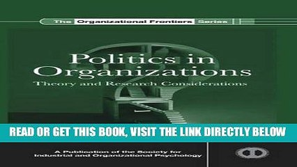 [New] Ebook Politics in Organizations: Theory and Research Considerations (SIOP Organizational