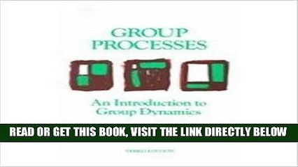 [New] Ebook Group Processes: An Introduction to Group Dynamics (3rd Edition) Free Read