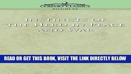 [New] Ebook Instincts of the Herd in Peace and War Free Online