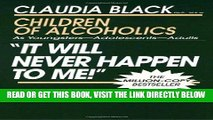 Ebook It Will Never Happen to Me!  Children of Alcoholics: As Youngsters - Adolescents - Adults