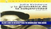 Read Now Julia Kristeva y la gramatica de la subjetividad / Julia Kristeva and Grammar of