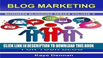 [New] Ebook BLOG MARKETING: 26 Top Marketing Ideas for Your Blog (Business Blogging Series Book 5)