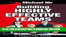 [Free Read] Leadership: Building Highly Effective Teams: How to Transform Teams into Exceptionally