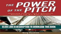 [New] Ebook The Power of the Pitch: Transform Yourself into a Persuasive Presenter and Win More