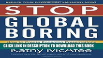 [New] Ebook Stop Global Boring: How to Create Engaging Presentations that Motivate Audiences to