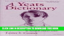 Read Now A Yeats Dictionary: Persons and Places in the Poetry of W. B. Yeats (Irish Studies)
