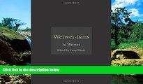 Must Have  Weiwei-isms  READ Ebook Full Ebook