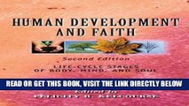 Best Seller Human Development and Faith (Second Edition): Life-Cycle Stages of Body, Mind, and