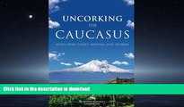 READ  Uncorking the Caucasus: Wines from Turkey, Armenia, and Georgia FULL ONLINE