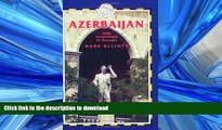 READ BOOK  Azerbaijan, 3rd: With Excursions to Georgia (Azerbaijan (with Excursions to Georgia))