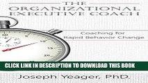 [Free Read] The Organizational Coach: Coaching for Rapid Behavior Change (Motivational