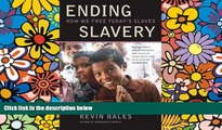 READ FULL  Ending Slavery: How We Free Today s Slaves  READ Ebook Online Audiobook