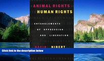 Must Have  Animal Rights/Human Rights: Entanglements of Oppression and Liberation (Critical Media