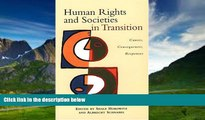 Big Deals  Human Rights and Societies in Transition: Causes, Consequences, Responses  Full Ebooks