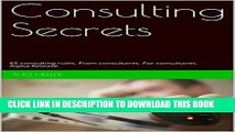 [Free Read] Consulting Secrets: 65 consulting rules. From consultants. For consultants. Alpha